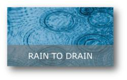 RAIN TO DRAIN